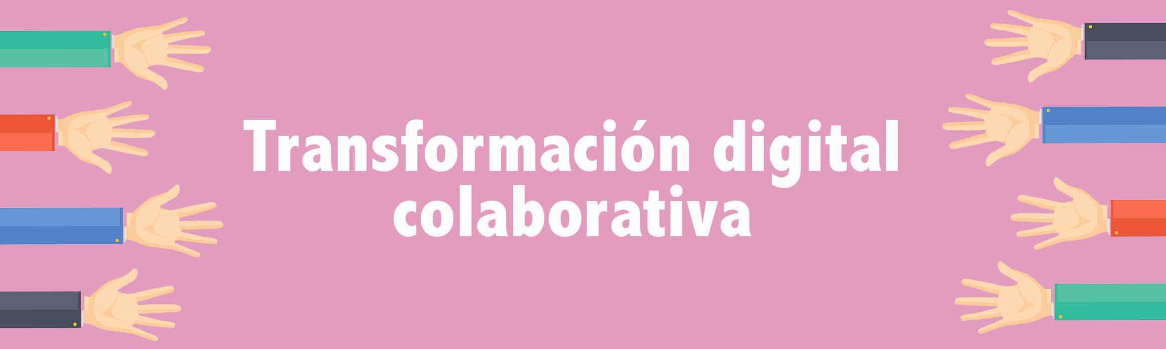 transformación digital colaborativa