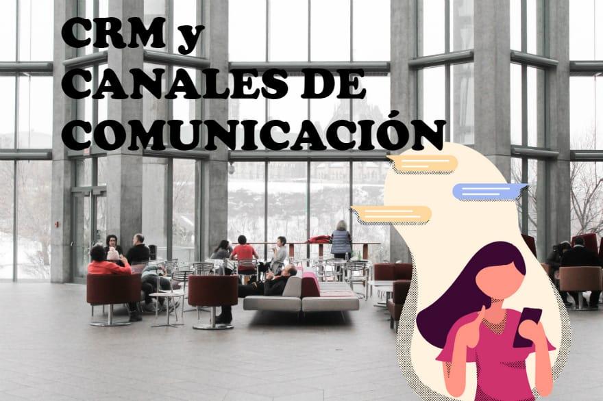 CRM y canales de comunicacion